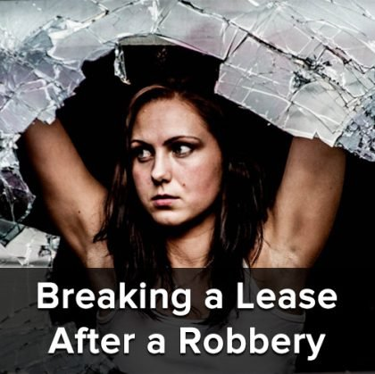 Can I break my apartment lease after a robbery